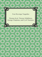 Four Revenge Tragedies (The Spanish Tragedy, The Revenger's Tragedy, The Revenge of Bussy D'Ambois, and The Atheist's Tragedy)