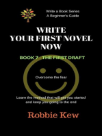 Write Your First Novel Now. Book 7 - The First Draft