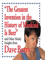 The Greatest Invention in the History of Mankind Is Beer