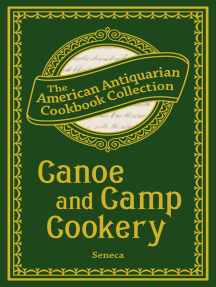 Canoe and Camp Cookery: A Practical Cook Book for Canoeists, Corinthian Sailors, and Outers