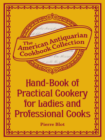 Hand-Book of Practical Cookery for Ladies and Professional Cooks: Containing the Whole Science and Art of Preparing Human Food