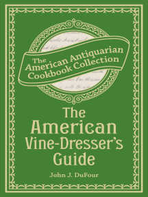 The American Vine-Dresser's Guide: Being a Treatise on the Cultivation of the Vine, and the Process of Wine Making Adapted to the Soil and Climate of the United States