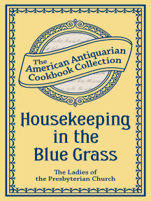 Housekeeping in the Blue Grass: A New and Practical Cook Book