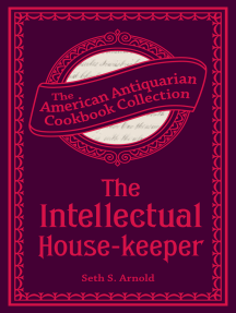 The Intellectual House-keeper: A Series of Practical Questions to His Daughter by a Father
