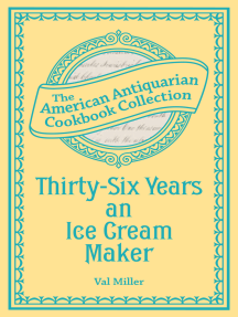 Thirty-Six Years an Ice Cream Maker: Receipts and Pointers