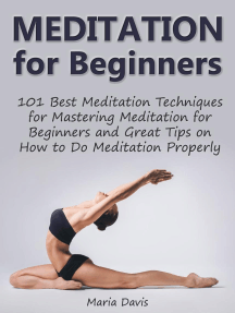 Meditation for Beginners: 101 Best Meditation Techniques for Mastering Meditation for Beginners and Great Tips on How to Do Meditation Properly