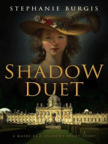 Shadow Duet: A Masks and Shadows Short Story