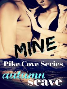 MINE: Pike Cove Series