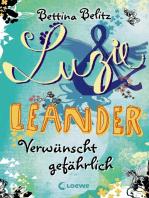 Luzie & Leander 5 - Verwünscht gefährlich
