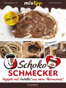 MIXtipp Schoko-Schmecker: Rezepte mit Nutella aus dem Thermomix