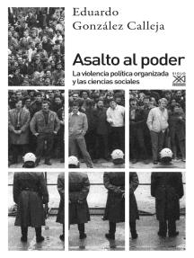 Asalto al poder: La violencia política organizada y las ciencias sociales