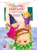¡Qué niños tan teatreros! (Vol.1): Teatro del Mundo para las Nuevas Generaciones