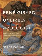 René Girard, Unlikely Apologist