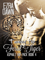 Taming the Feral Tiger