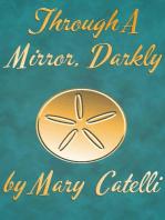 Through A Mirror, Darkly