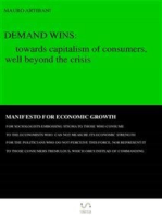 Demand wins: towards capitalism of consumers, well beyond the crisis