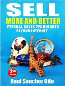 Sell More and Better, Eternal Sales Techniques beyond Internet