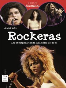 Rockeras: Las protagonistas de la historia del rock