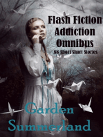 Flash Fiction Addiction Omnibus 88 Short Short Stories