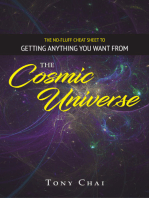 The No-Fluff Cheat Sheet To Getting Anything You Want from The Cosmic Universe
