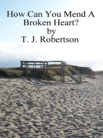 How Can You Mend A Broken Heart?