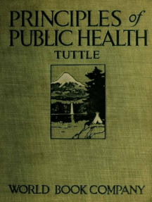 Principles of Public Health: Book on Hygene Presenting the Principles Fundamental to the Conservation of Individual and Community Health