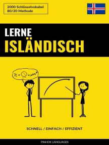 Lerne Isländisch: Schnell / Einfach / Effizient: 2000 Schlüsselvokabel