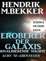Eroberer der Galaxis - Rivalisierende Mächte