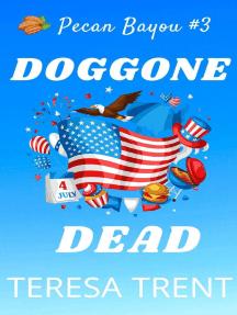 Doggone Dead: Pecan Bayou, #3