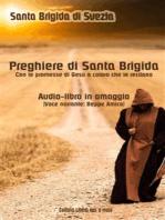 Le preghiere di Santa Brigida di Svezia - Con le promesse di Gesù a coloro che le recitano - Audio-book omaggio (Voce narrante