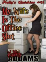 My Wife Is The Office Slut