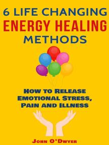6 Life Changing Energy Healing Methods