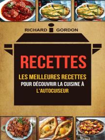 Recettes: Les meilleures recettes pour découvrir la cuisine à l'autocuiseur