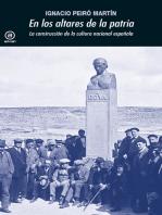En los altares de la patria: La construcción de la cultura nacional española