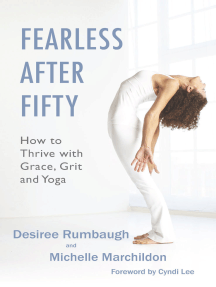 Fearless After Fifty: How to Thrive with Grace, Grit and Yoga