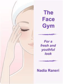 The Face Gym: for a fresh and youthful look