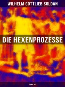 Die Hexenprozesse: Band 1&2
