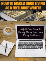 How To Make A Good Living As A Freelance Writer - A Quick Start Guide To Earning Money From Home Writing For Others