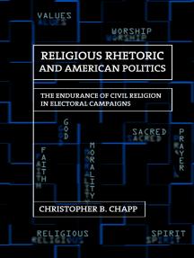 Religious Rhetoric and American Politics: The Endurance of Civil Religion in Electoral Campaigns