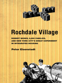 Rochdale Village: Robert Moses, 6,000 Families, and New York City's Great Experiment in Integrated Housing