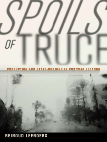 Spoils of Truce: Corruption and State-Building in Postwar Lebanon