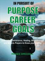 In Pursuit Of Purpose, Career, Goals