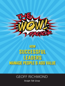 The WOW Factor!: How Successful Leaders Manage People & Add Value