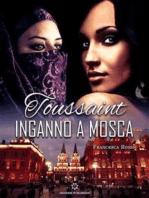 Toussaint - Inganno a Mosca