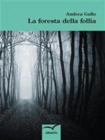 La foresta della follia