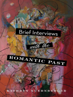 Brief Interviews with the Romantic Past