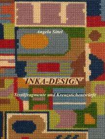 Inka-Design: Textilfragmente und Kreuzstichentwürfe