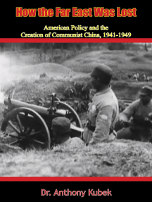 How the Far East Was Lost: American Policy and the Creation of Communist China, 1941-1949