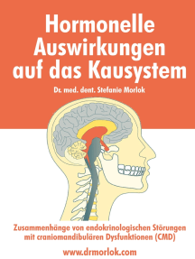 Hormonelle Auswirkungen auf das Kausystem: Zusammenhänge von endokrinologischen Störungen mit craniomandibulären Dysfunktionen (CMD)