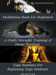 Meditation Book For Beginners: 15 Daily Strenght Training & Home Workout Yoga Routines For Beginning Yogi Students